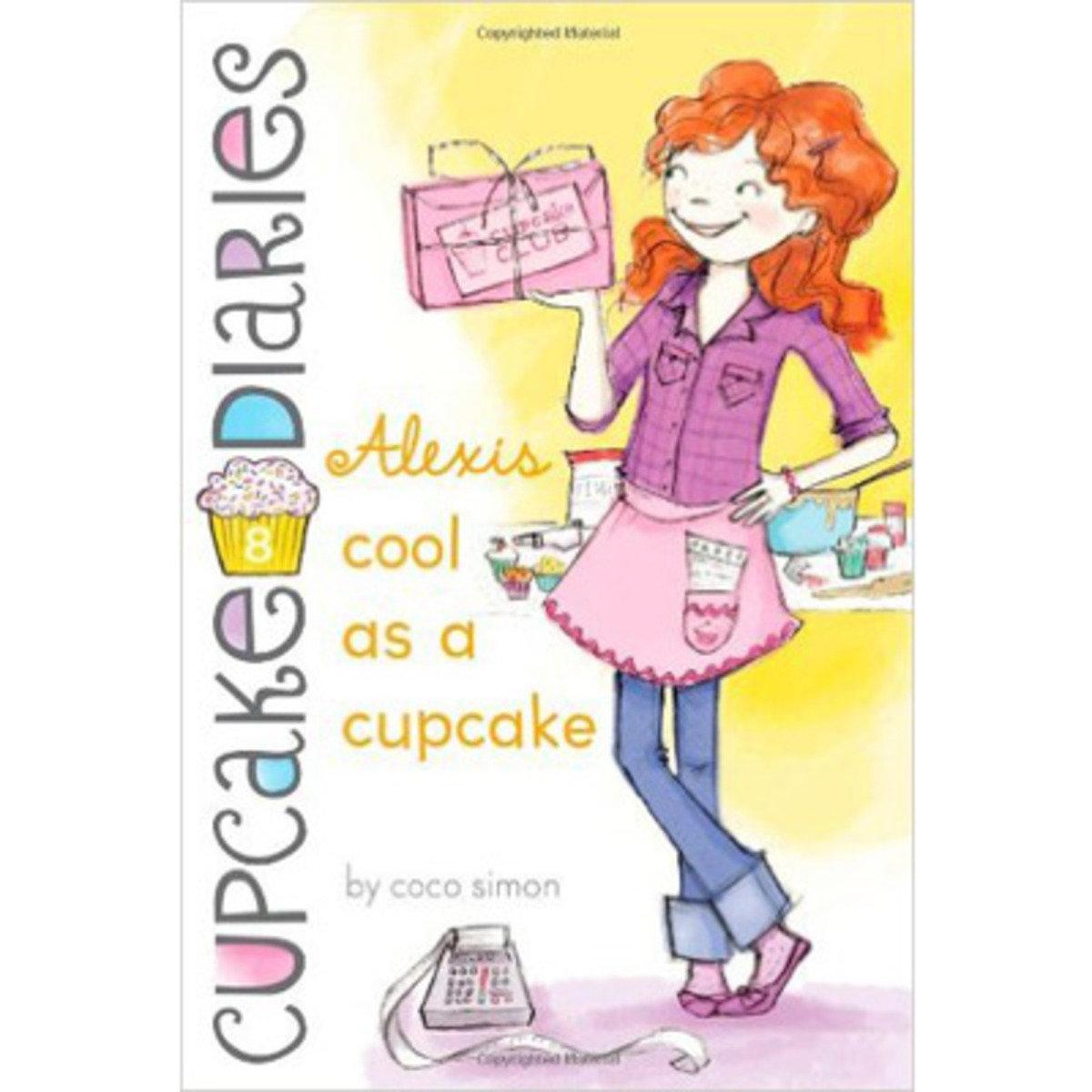 CUPCAKE DIARIES #8 ALEXIS COOL AS A CUPCAKE 9781442450806