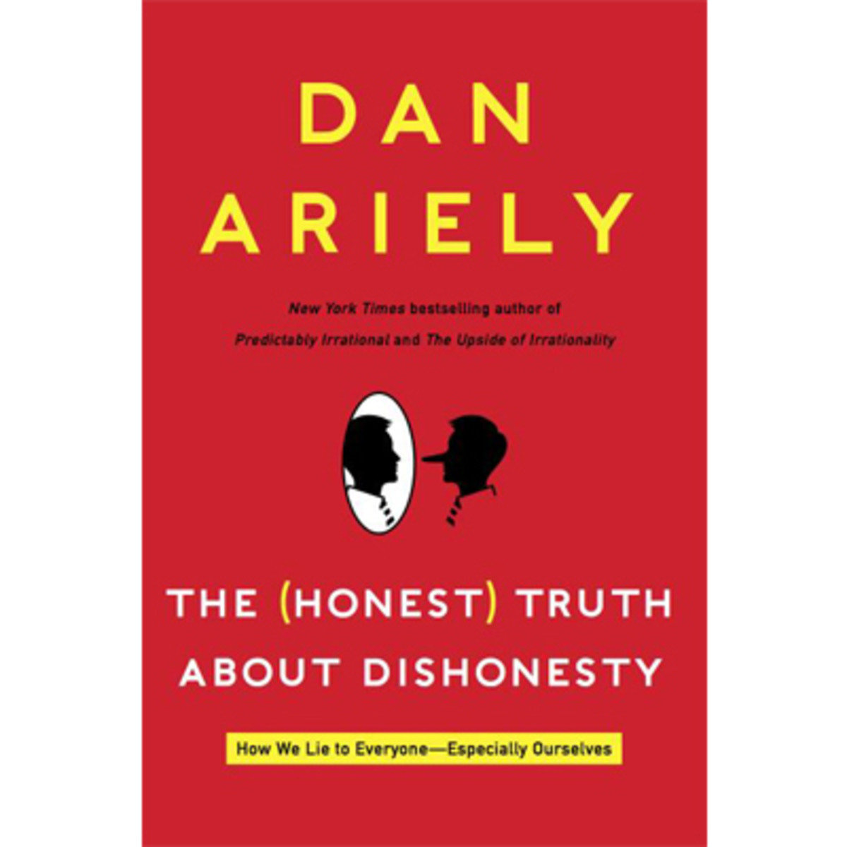 The Honest Truth about Dishonesty: How We Lie to Everyone 9780062253002