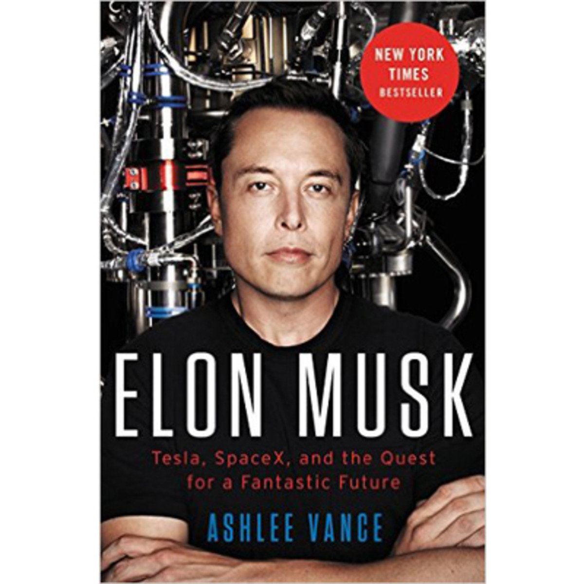 ELON MUSK: Tesla, SpaceX, and the Quest for a Fantastic Future 9780062301239
