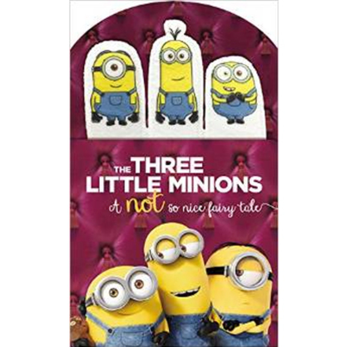 Minions: The Three Little Minions: A Not So Nice Fairy Tale 9780316300902