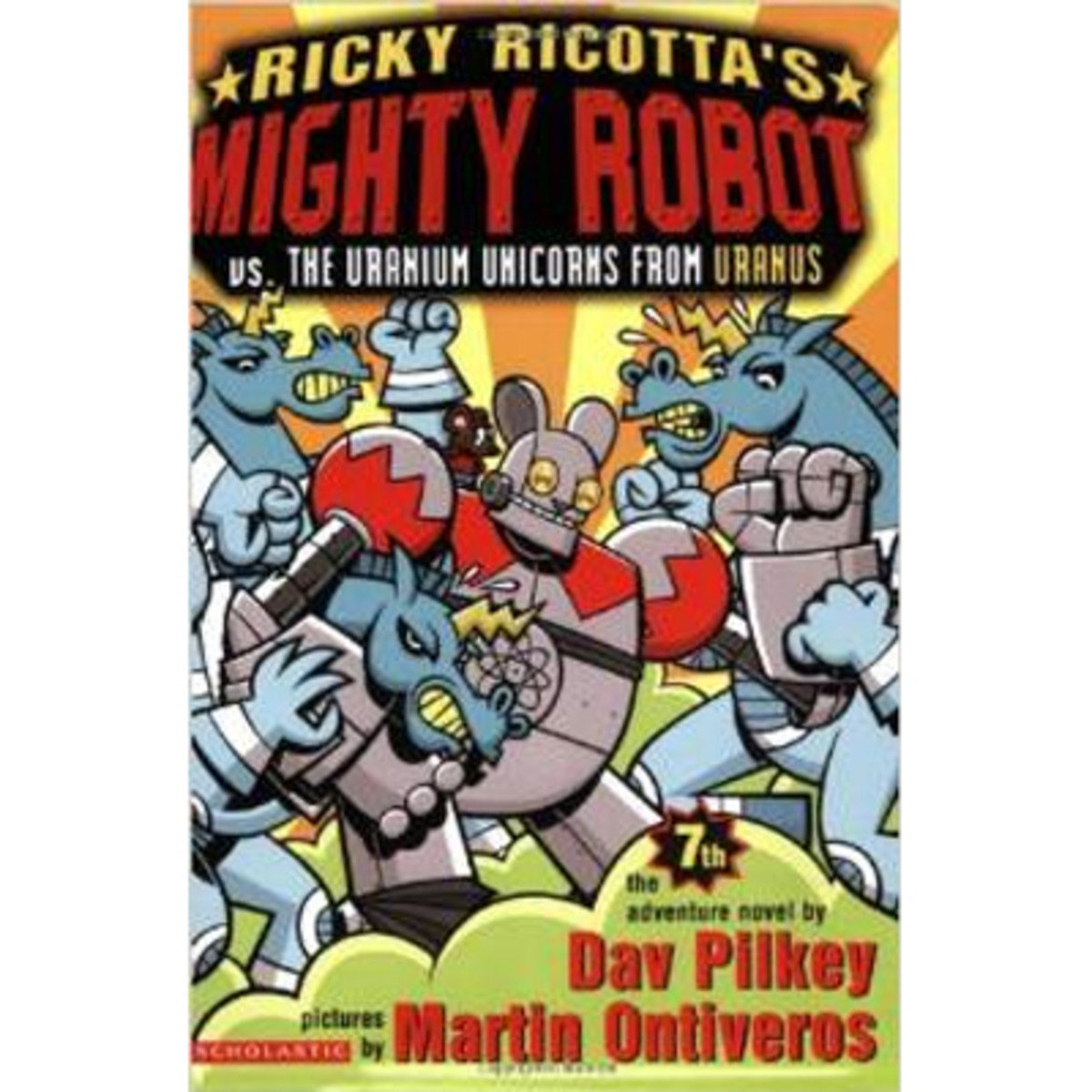 Ricky Ricotta's Mighty Robot Vs the Uranium Unicorns from Uranus 9780439376471