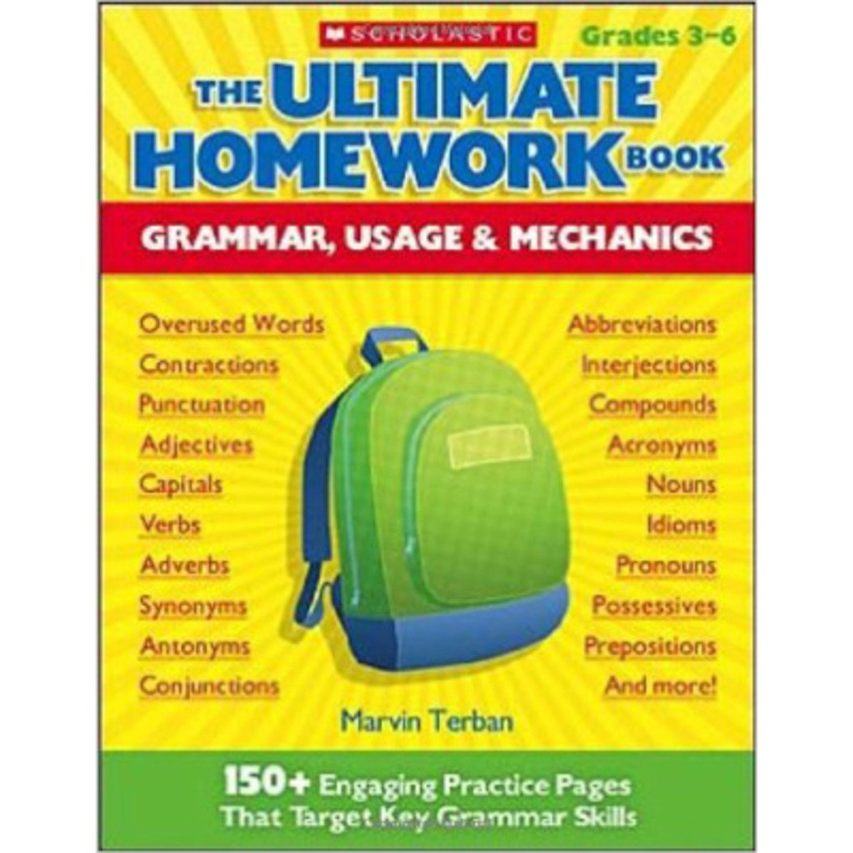 THE ULTIMATE HOMEWORK BOOK: Grammar, Usage & Mechanics : 150+ Engaging Practice Pages That Target Ke