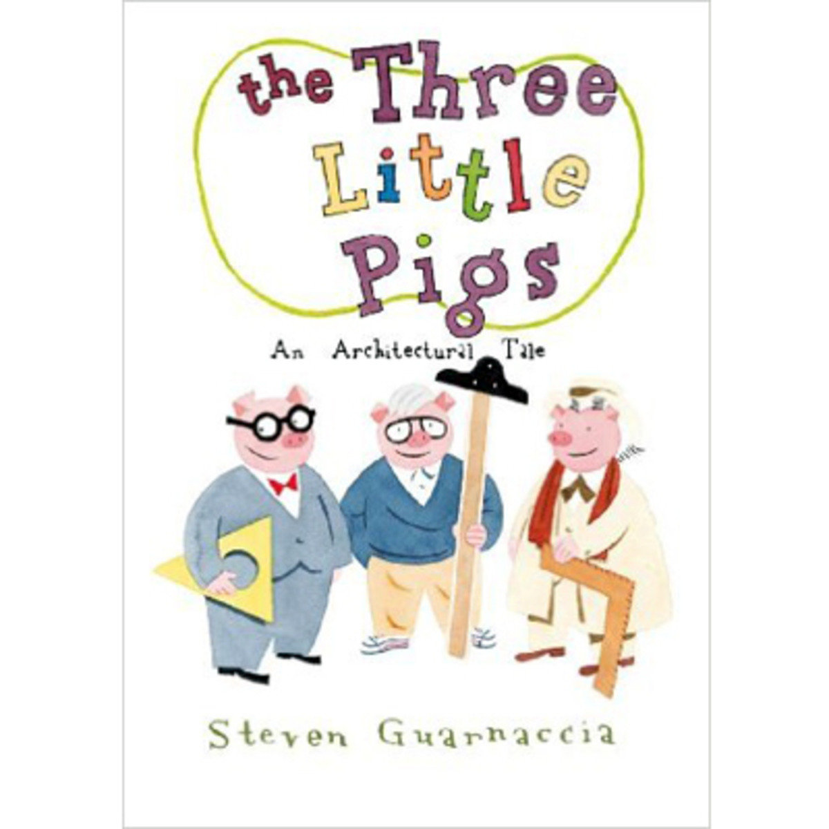 THE THREE LITTLE PIGS: AN ARCHITECTURAL TALE 9780810989412