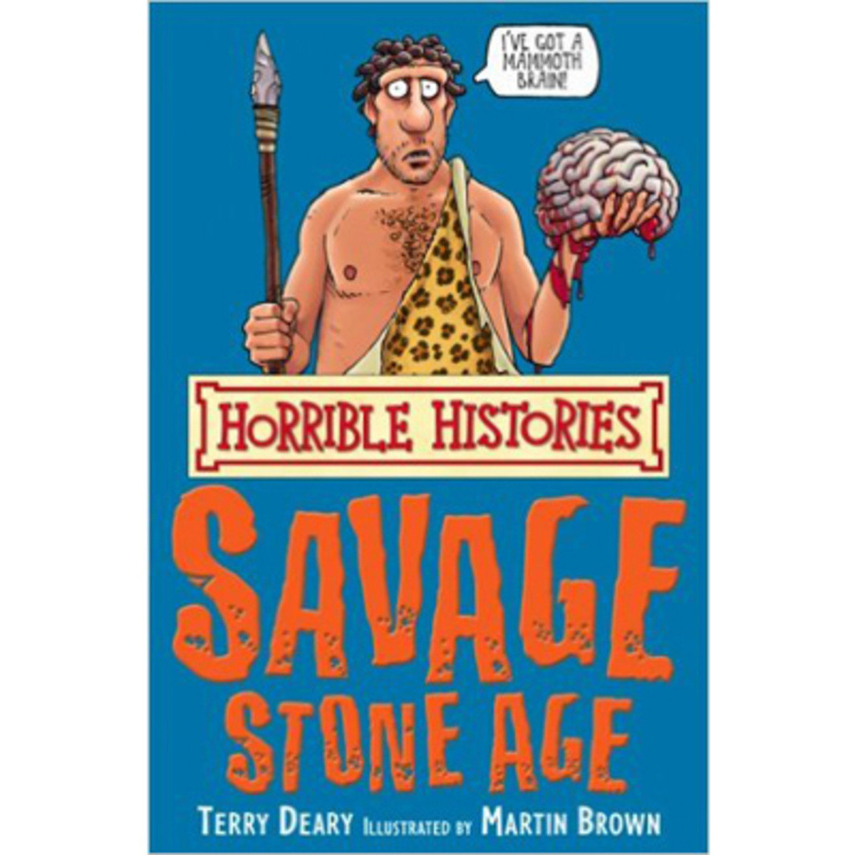 HORRIBLE HISTORIES: THE SAVAGE STONE AGE 9781407104287
