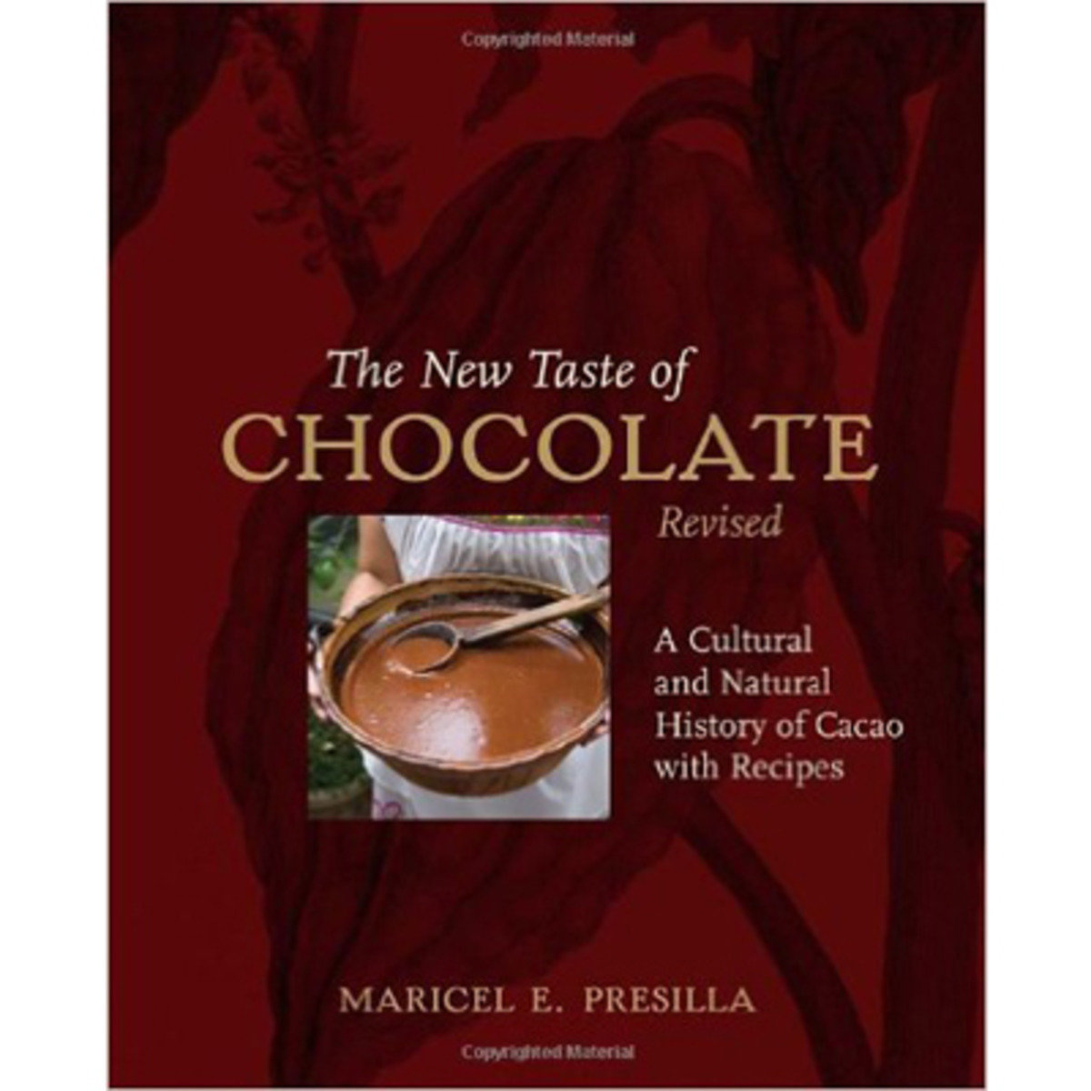 NEW TASTE OF CHOCOLATE: A Cultural and Natural History of Cacao With Recipes 9781580089500