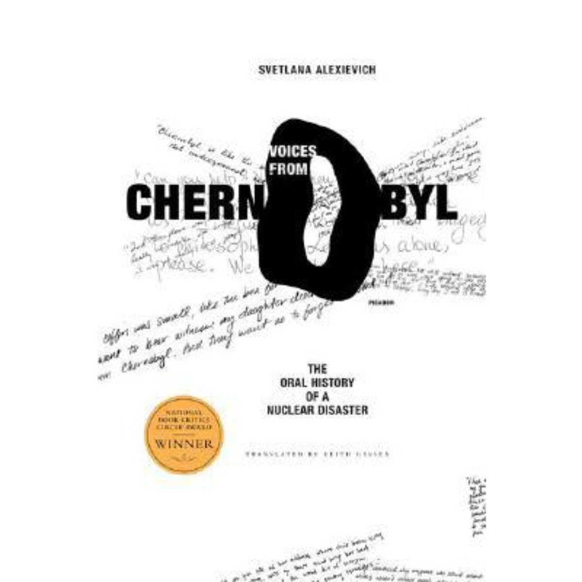 Voices from Chernobyl : The Oral History of a Nuclear Disaster