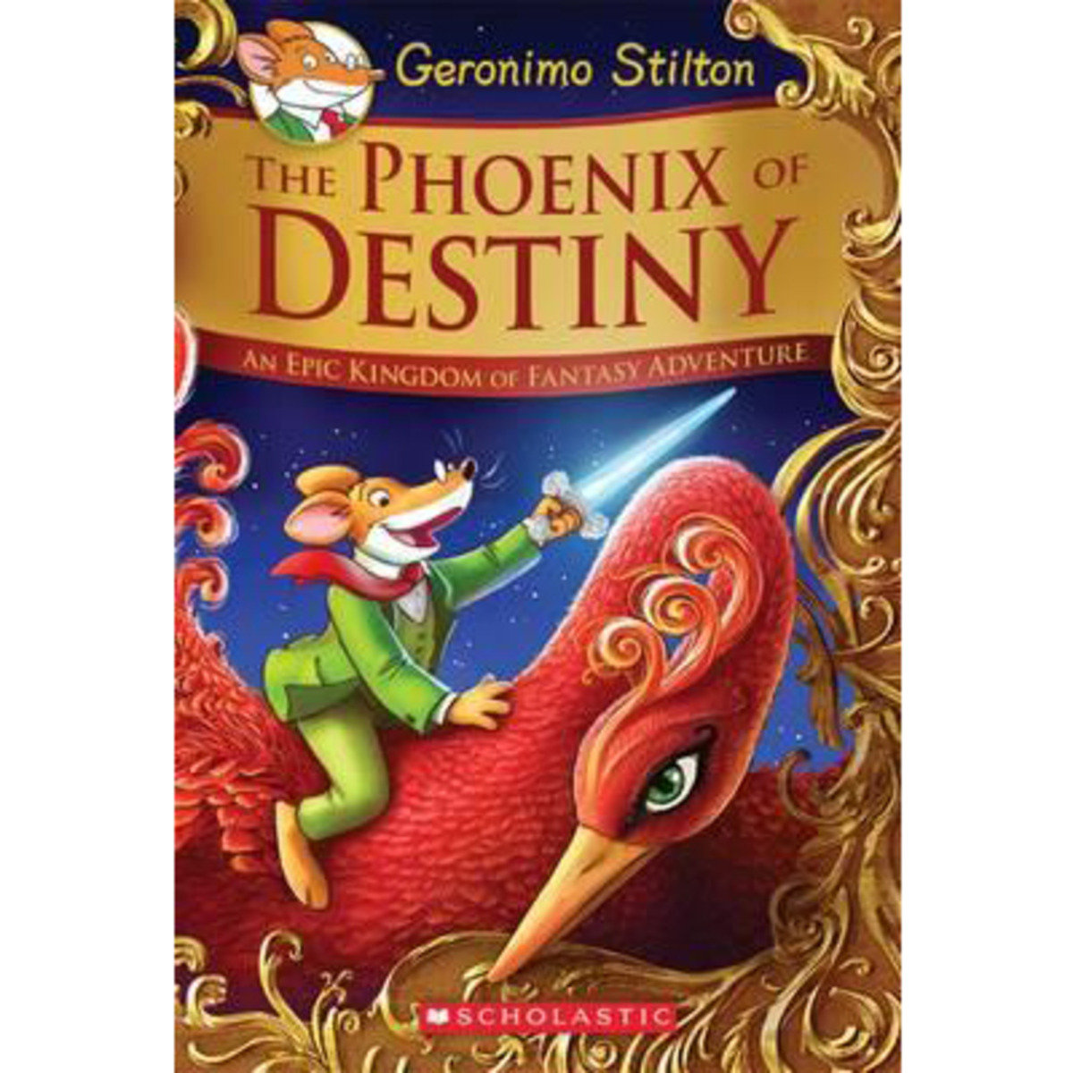 The Phoenix of Destiny: An Epic Kingdom of Fantasy Adventure (Geronimo Stilton and the Kingdom of Fa