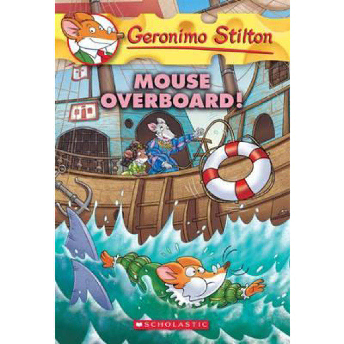 Geronimo Stilton #62 Mouse Overboard!