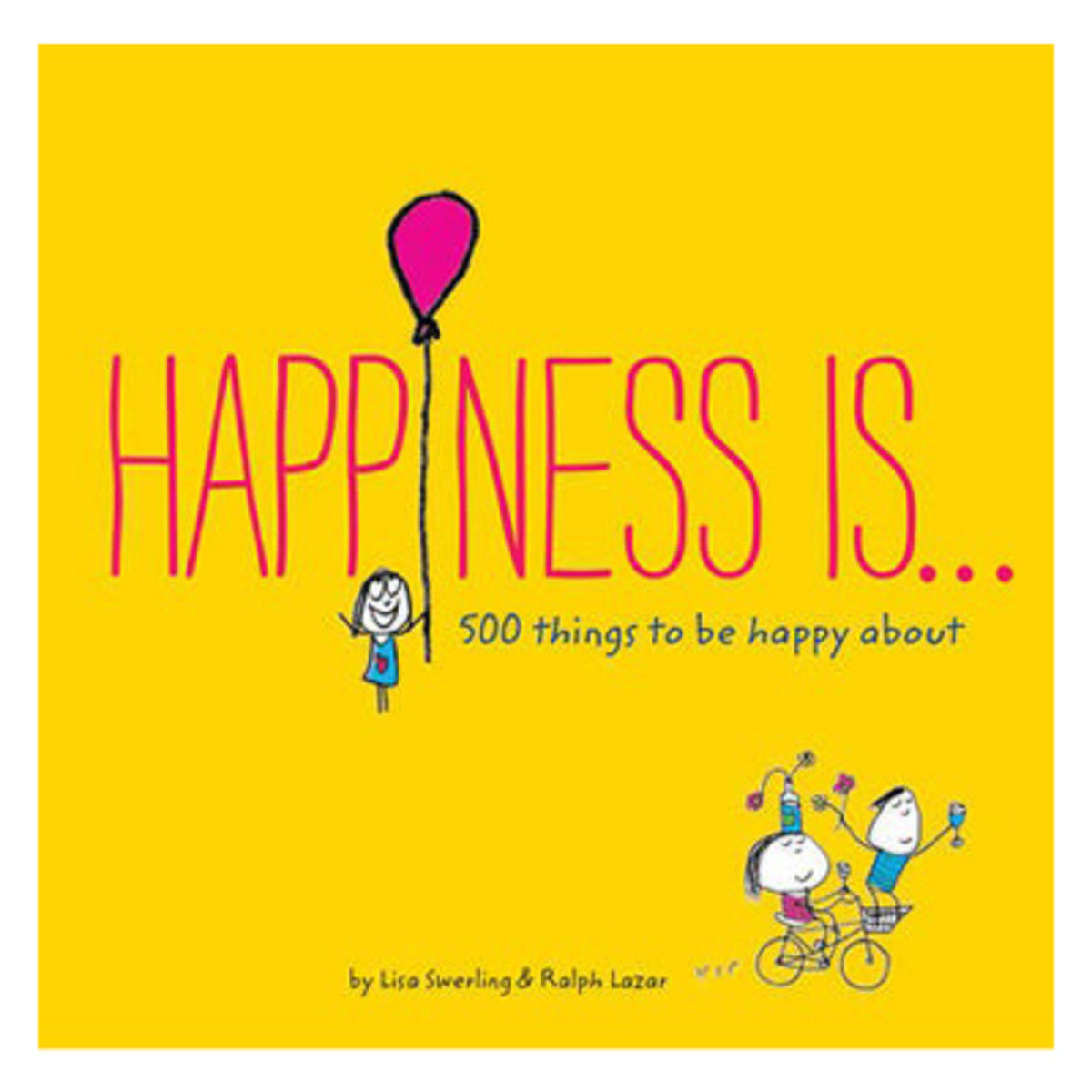 Happiness is …: 500 Things to be Happy About