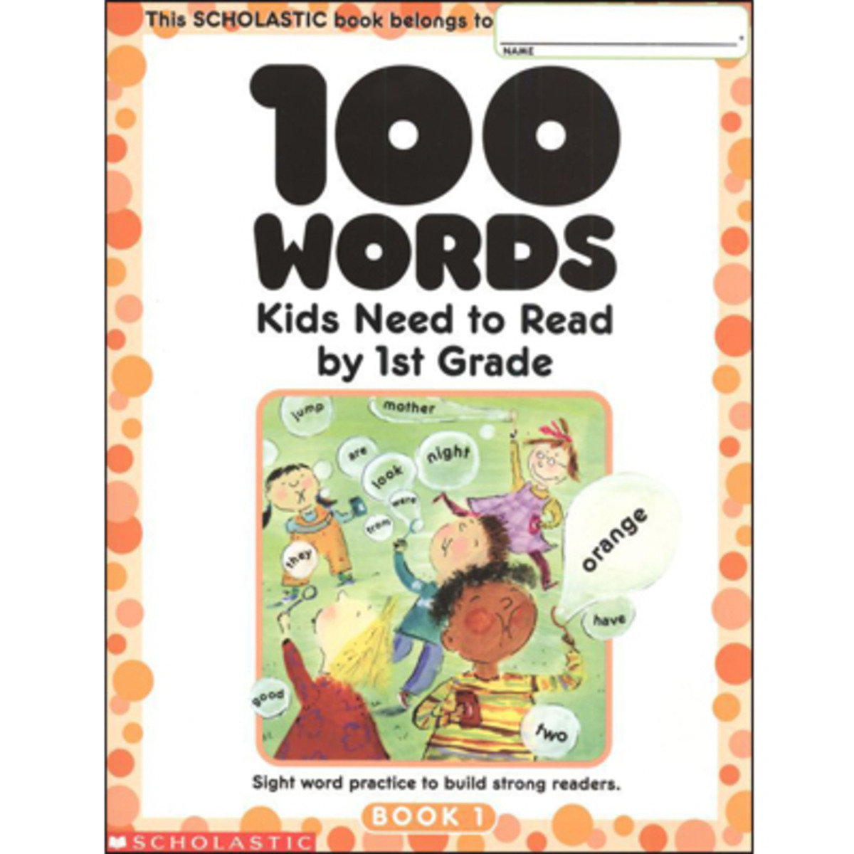 100 Words Kids Need to Read by 1st Grade 9780439399296