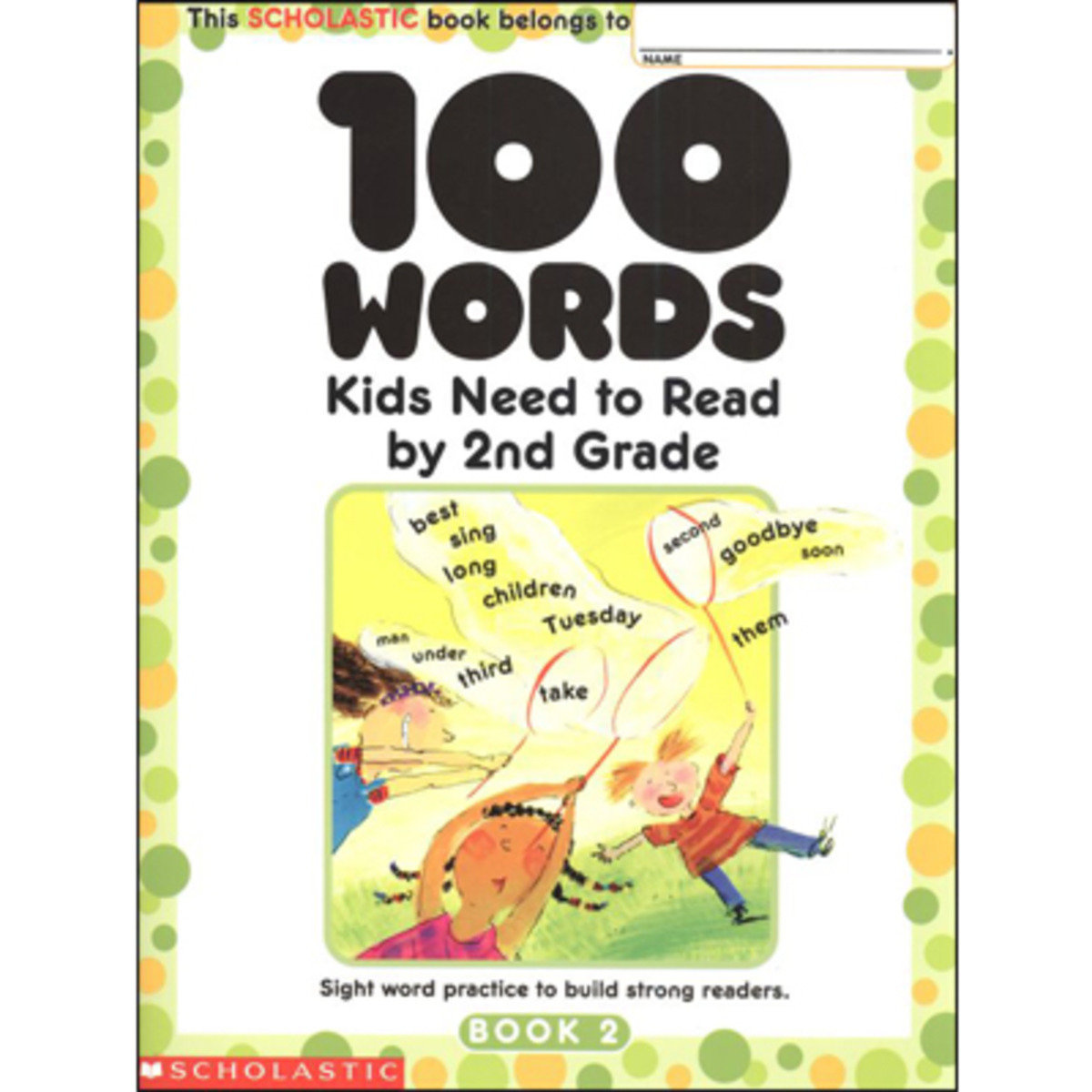 100 Words Kids Need to Read by 2nd Grade 9780439399302