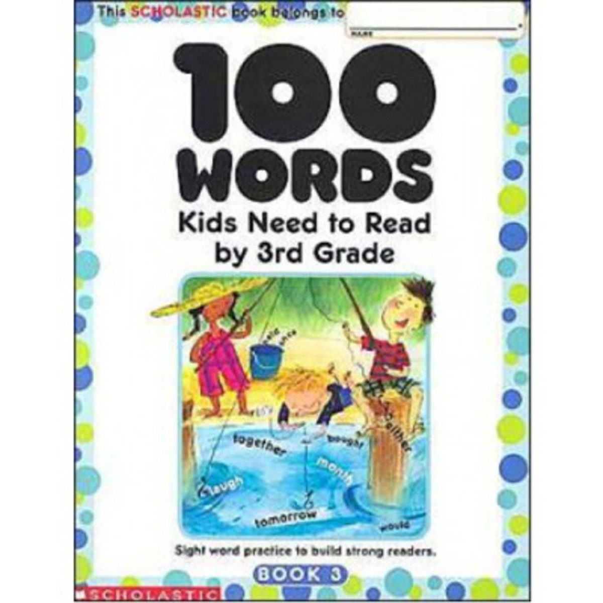 100 Words Kids Need to Read by 3rd Grade 9780439399319
