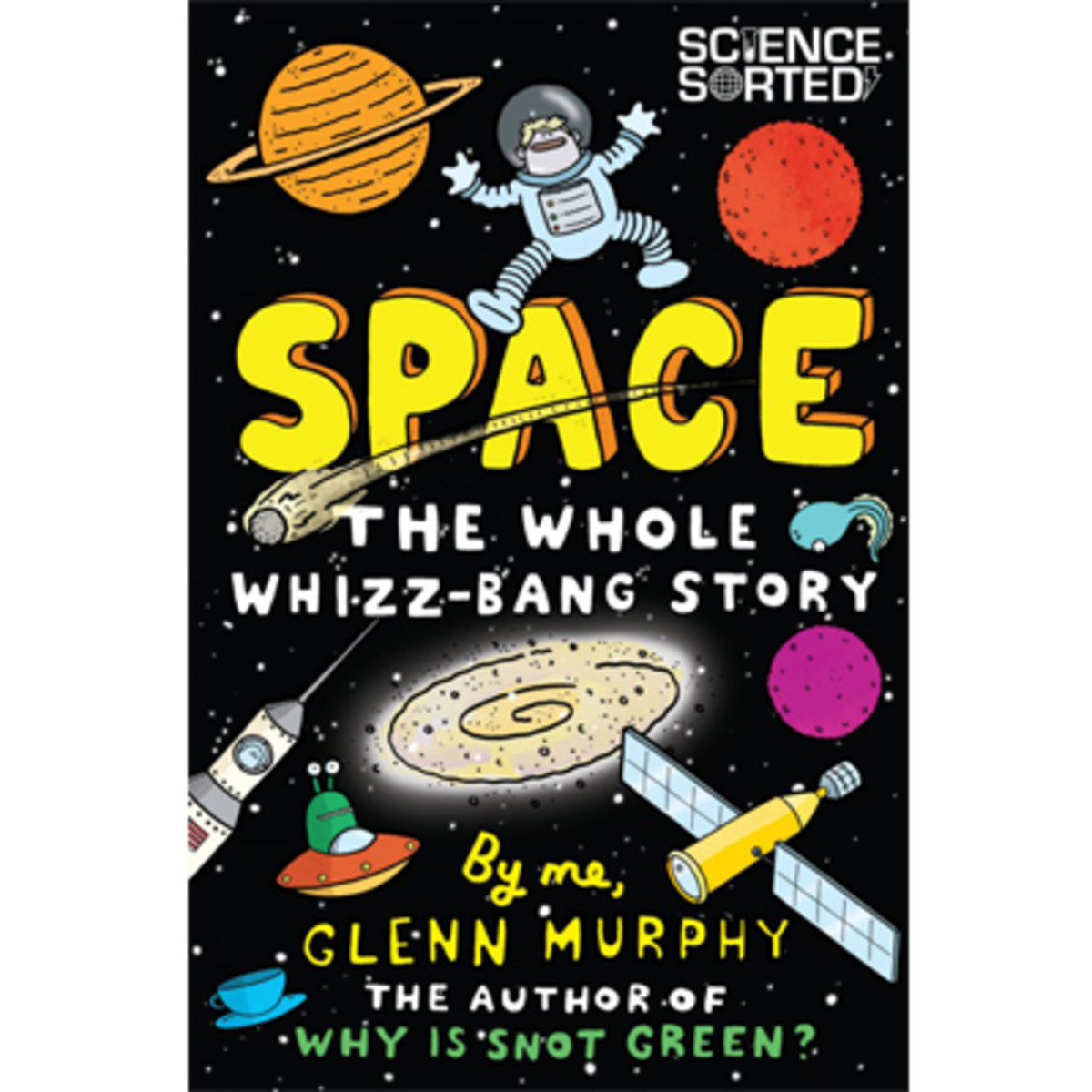 Science Sorted: Space: The Whole Whizz Bang Story 9781447226239