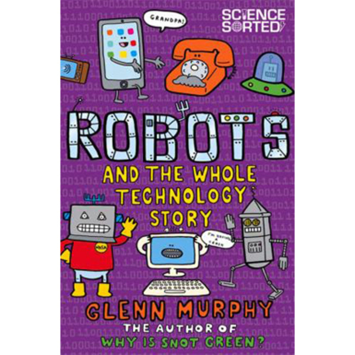 Science Sorted: Robots and the Whole Technology Story 9781447284871